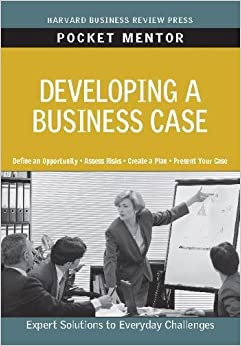 Book Developing a Business Case (Pocket Mentor)