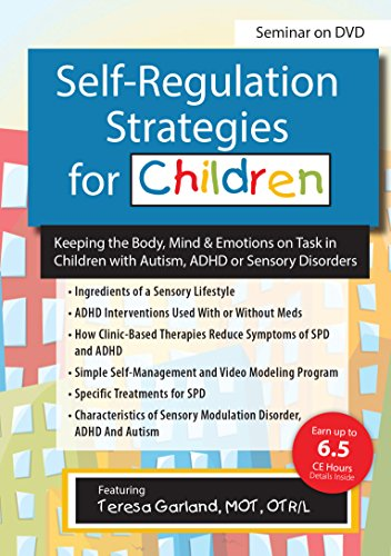 Self-Regulation Strategies for Children: Keeping the Body, Mind & Emotions on Task in Children with Autism, ADHD or Sensory Disorders by PESI Publishing & Media