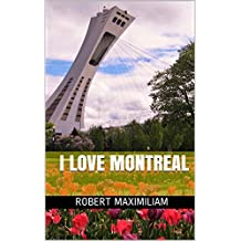 I LOVE MONTREAL (French Edition)