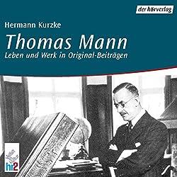 Thomas Mann. Leben und Werk in Originalbeiträgen
