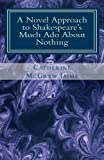 Image of A Novel Approach  to Shakespeare's Much Ado  About Nothing