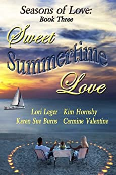 Sweet Summertime Love (Seasons of Love Book 3) by [Leger, Lori, Burns, Karen Sue , Hornsby, Kim, Valentine, Carmine]