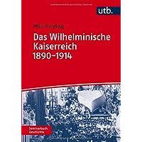 Das Wilhelminische Kaiserreich 1890-1914 (Seminarbuch Geschichte)