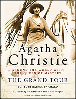 The Grand Tour: Around the World with the Queen of Mystery by Christie, Agatha (2013)