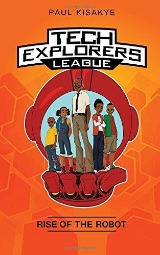 Tech Explorers League - Rise of the Robot (Volume 1)