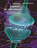 img - for Uppers, Downers, All Arounders: Physical and Mental Effects of Psychoactive Drugs, 7th Edition book / textbook / text book