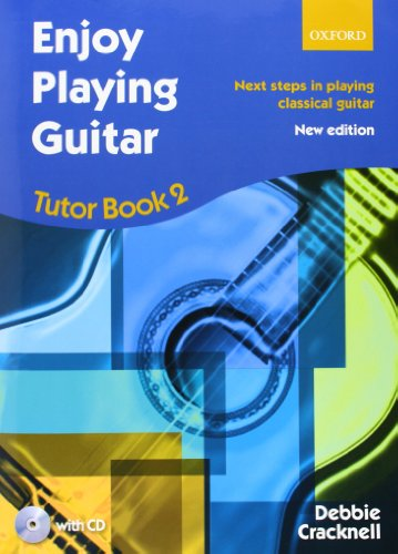 Enjoy Playing Guitar Tutor Book 2 + CD: Next steps in playing classical guitar