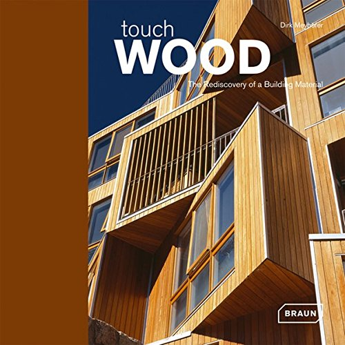 Touch Wood: The Rediscovery of a Building Material (Touch Wood compare prices)
