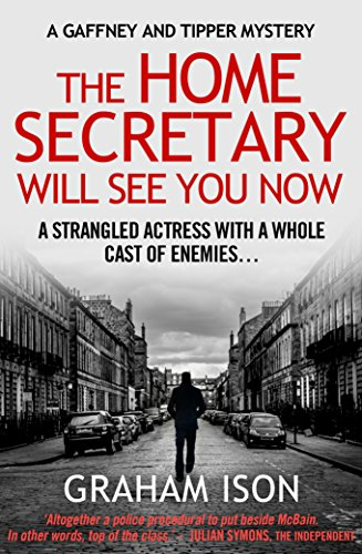 The Home Secretary Will See You Now (Gaffney and Tipper Mysteries Book - Tipper Set
