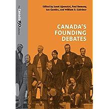 Canada's Founding Debates (The Canada 150 Collection)