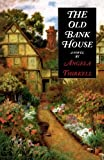 The Old Bank House, Angela M. Thirkell, 1559212055