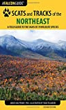 Scats and Tracks of the Northeast: A Field Guide to the Signs of 70 Wildlife Species (Scats and Tracks Series)