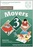 Cambridge young learners English tests. Movers. Student's book. Con espansione online. Per la Scuola media: Cambridge Young Learners English Tests ... the University of Cambridge ESOL Examinations