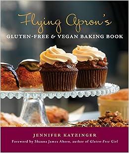 Flying Aprons Gluten Free Vegan Baking Book Jennifer Katzinger