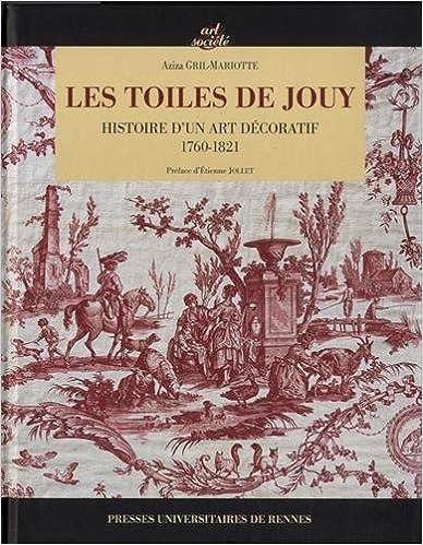 Livre Les toiles de Jouy : Histoire d'un art décoratif 1760-1821 pdf epub