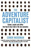 Front cover for the book The Adventure Capitalist: Camels, Carpets and Coffee: How Face-to-face Trade is the New Economics by Conor Woodman