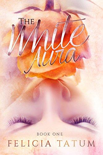 The White Aura (The White Aura Series Book 1)