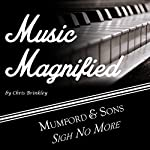 Music Magnified: Mumford and Sons - Sigh No More | Chris Brinkley
