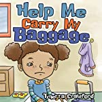 Help Me Carry My Baggage | Tynetta Crawford