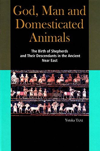 God, Man and Domesticated Animals: The Birth of Shepherds and Their Descendants in the Ancient Near East ()