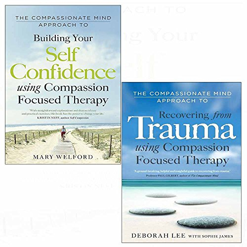 Compassionate mind approach to building self-confidence and recovering from trauma 2 books collection set