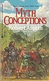 Myth Conceptions, Robert L. Asprin, 0441555209