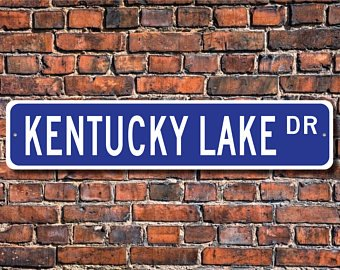 Kentucky Lake, Kentucky Lake sign, Kentucky Lake gift, Kentucky Lake visitor, lake lover, KY-TN lake, Custom Street Sign, Quality Metal sign