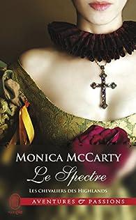 Les chevaliers des Highlands, tome 12 : Le spectre par Monica McCarty