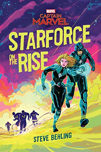 Captain Marvel: Starforce on the Rise by [Behling, Steve]