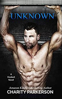 Unknown (Hooked Book 3) by [Parkerson, Charity]