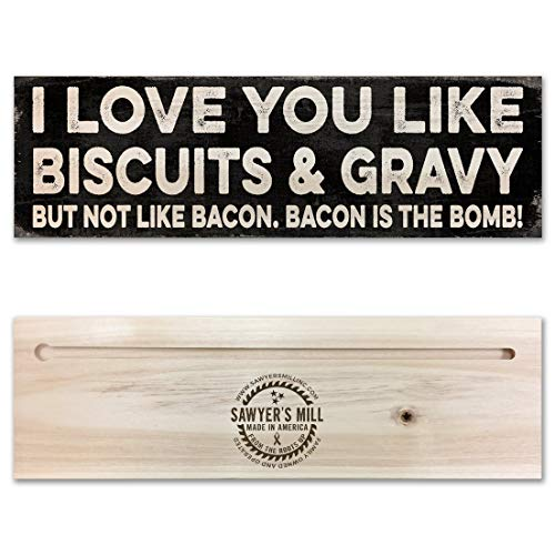 Gravy Vintage (Sawyer's Mill | I Love You Like Biscuits and Gravy, But not Like Bacon. Bacon is The Bomb! - Handmade Wood Sign - 4 in x 12 in x 3/4 in Thick - Solid Hardwood)