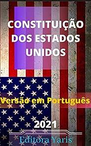 Constituição dos Estados Unidos – Versão em Português: Atualizada - 2021