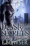 deadly secrets brothers that bite book 1 paranormal romance vampire werewolf bbw sexy
