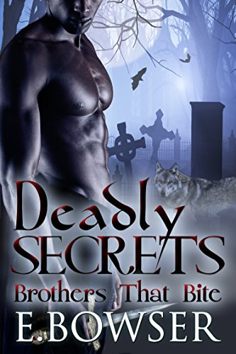 Search : Deadly Secrets: Brothers That Bite Book 1 ( Paranormal romance, vampire, werewolf, bbw, sexy)