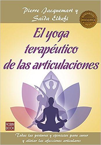 El yoga terapéutico de las articulaciones (Masters/Salud ...