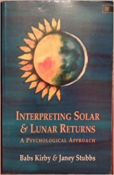 Book Interpreting Solar and Lunar Returns: A Psychological Approach by Babs Kirby (1994-09-07)