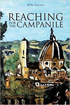 Book [ Reaching for the Campanile BY Carter, Elle ( Author ) ] { } 2013
