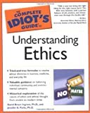 The Complete Idiot's Guide® to Understanding Ethics, David Bruce Ingram and Jennifer A. Parks, 0028643259