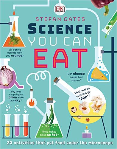 Science You Can Eat: 20 Activities that Put Food Under the Microscope ()