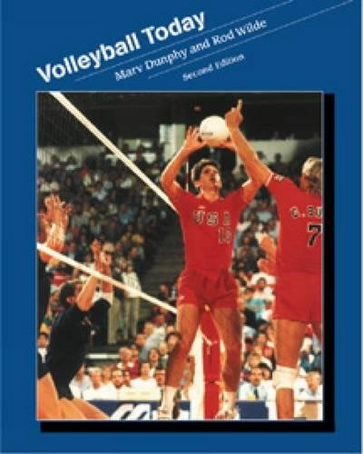Volleyball Today (Wadsworth's Physical Education Series)
