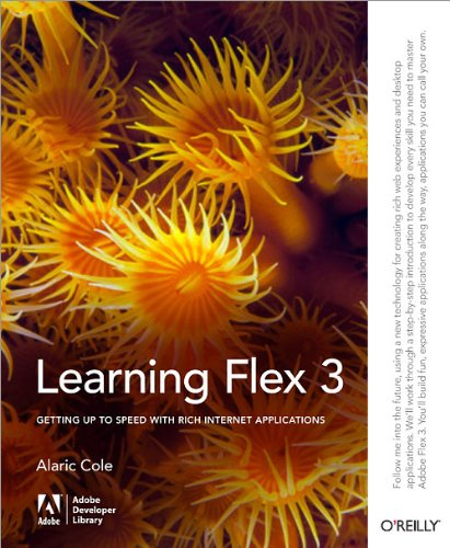 Learning Flex 3: Getting up to Speed with Rich Internet Applications (Adobe Developer Library) by Adobe Developer Library