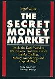 The Secret Money Market, Ingo Walter, 0887303927