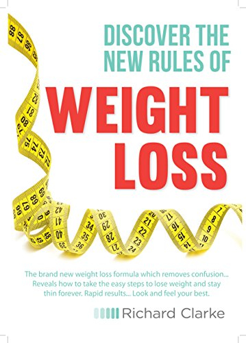 The New Rules of Weight Loss: The brand new weight loss formula which removes confusion...reveals how to take the easy steps to lose weight & stay thin ...  Rapid results...look & feel your best. - New Weight Loss Formula