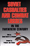 img - for Soviet Casualties and Combat Losses in the Twentieth Century book / textbook / text book