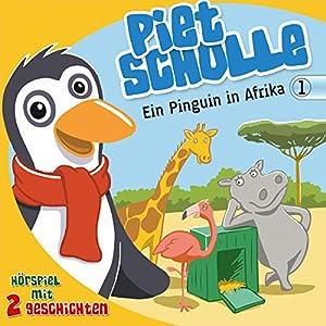 Ein Pinguin in Afrika (Piet Scholle 1) Hörspiel
