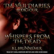 Whispers from the Dead: Veil Diaries Series, Book 4 | B.L. Brunnemer