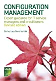 img - for Configuration Management: Expert Guidance for IT Service Managers and Practitioners revised edition by Lacy, Shirley, Norfolk, David (2014) Paperback book / textbook / text book