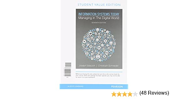 Information systems today managing in a digital world student information systems today managing in a digital world student value edition 7th edition joseph valacich christoph schneider 9780133940473 fandeluxe Choice Image