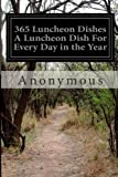 365 Luncheon Dishes a Luncheon Dish for Every Day in the Year, Anonymous, 1499522541