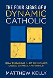 The Four Signs of a Dynamic Catholic, Matthew Kelly, 1937509265